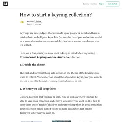 How to start a keyring collection? - abc2000 - Medium