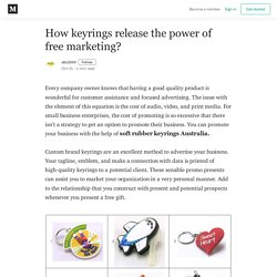 How keyrings release the power of free marketing? - abc2000 - Medium