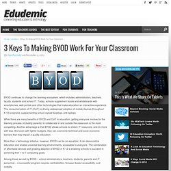 3 Keys To Making BYOD Work For Your Classroom