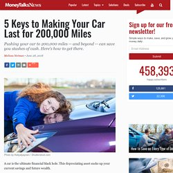 5 Keys to Making Your Car Last for 200,000 Miles