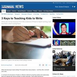 3 Keys to Teaching Kids to Write