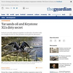 Tar sands oil and Keystone XL's dirty secret