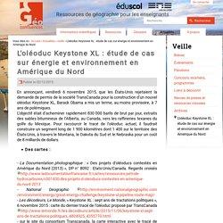 L'oléoduc Keystone XL : étude de cas sur énergie et environnement en Amérique du Nord
