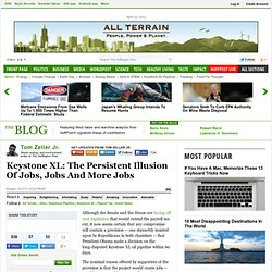 Tom Zeller Jr.: Keystone XL: The Persistent Illusion Of Jobs, Jobs And More Jobs