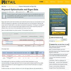 Keyword Optimalisatie door Analyse van Eigen Data, een Echte Goudmijn !