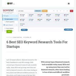 6 Best SEO Keyword Research Tools For Startups
