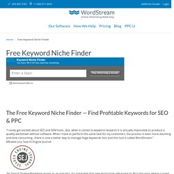 The Free Keyword Niche Finder - WordStream's Niche Keyword Research Tool
