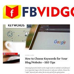How to Choose Keywords for Your Blog/Website - SEO Tips - FBVIDGO Blog - Facebook Video Downloader
