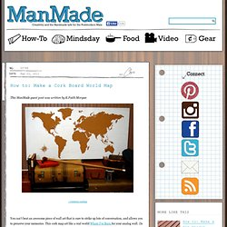 Make a Cork Board World Map » Man Made DIY | Crafts for Men « Keywords: wood, DIY, how-to, fabric