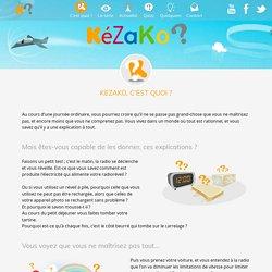 Kezako, c'est quoi? – Kezako