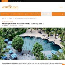 Khách sạn Marriott Phú Quốc 5*++ tốt nhất Đông Nam Á