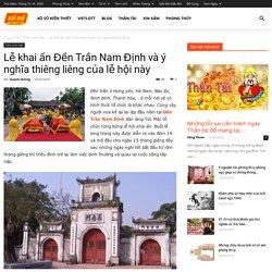 Lễ khai ấn Đền Trần Nam Định và ý nghĩa thiêng liêng của lễ hội này