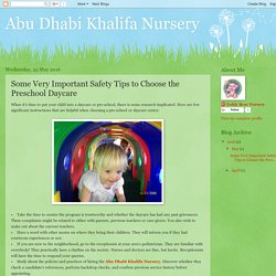 Abu Dhabi Khalifa Nursery: Some Very Important Safety Tips to Choose the Preschool Daycare