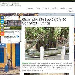 Khám phá Địa Đạo Củ Chi Sài Gòn 2020 - Vnhas - Vietnamcogi.com