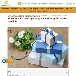 Khám phá 73+ món quà tặng sinh nhật đặc biệt cho người ấy