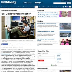 Sal Khan: Bill Gates' favorite teacher - Aug. 24, 2010