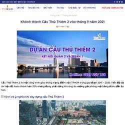 Khánh thành Cầu Thủ Thiêm 2 vào tháng 9 năm 2021
