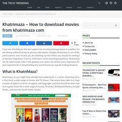Khatrimaza - How to download movies from khatrimaza com