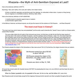 Khazaria?the Myth of Anti-Semitism Exposed at Last!!