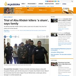 Trial of Abu Khdeir killers 'a sham', says family