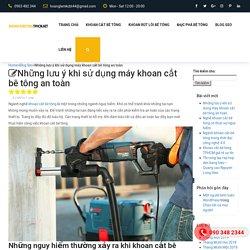 Những lưu ý khi sử dụng máy khoan cắt bê tông an toànsắt thép xây dụng