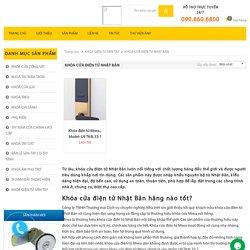 Khóa cửa điện tử Nhật Bản - Chính hãng, nhập khẩu 100%