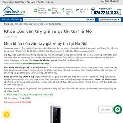 Khóa cửa vân tay giá rẻ uy tín tại Hà Nội