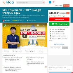 Khóa học SEO - chinh phục Top 1 Google trong 30 ngày