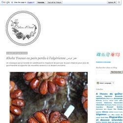 Khobz Tounes ou pain perdu à l'algérienne خبز تونس
