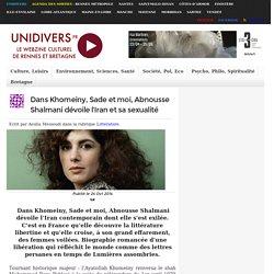 Dans Khomeiny, Sade et moi, Abnousse Shalmani dévoile l'Iran et sa sexualité
