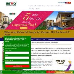 Điểm vàng không thể bỏ qua tại Vinpearl Hội An Resort & Villas