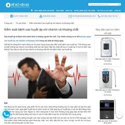 # Kiểm soát bệnh cao huyết áp với vitamin và khoáng chất
