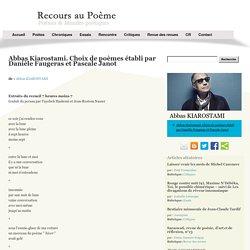 Abbas Kiarostami. Choix de poèmes établi par Danièle Faugeras et Pascale Janot