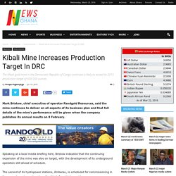 Kibali Mine Increases Production Target In DRC