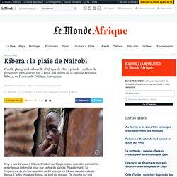 Kibera : la plaie de Nairobi