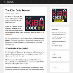 The Kibo Code Review - What's New? Is The Training Up To the Mark?