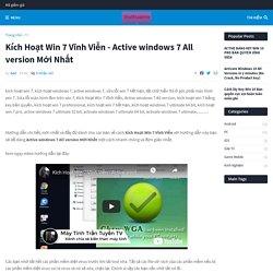 Kích Hoạt Win 7 Vĩnh Viễn - Active windows 7 All version Mới Nhất