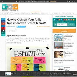 How to Kick-off Your Agile Transition with Scrum Team #1