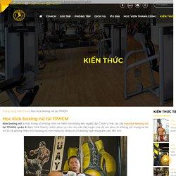 Học kick boxing nữ tại TPHCM - Quận 6