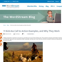 11 Kick-Ass Call to Action Examples, and Why They Work