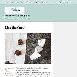 Kick the Cough – Spark Naturals Blog