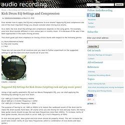 Kick Drum EQ Settings and Compression