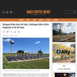 Kickapoo Coffee Goes Full Solar, Challenges Other Coffee Companies to Do the Same