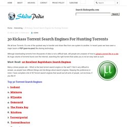 30 Kickass Torrent Search Engines for Hunting Torrents