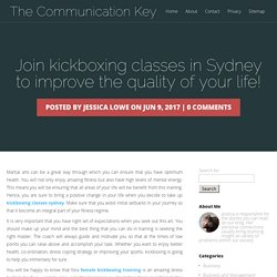 Join kickboxing classes in Sydney to improve the quality of your life!