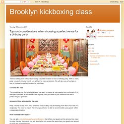 Brooklyn kickboxing class: Topmost considerations when choosing a perfect venue for a birthday party