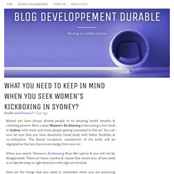 What you need to keep in mind when you seek women's kickboxing in Sydney? - Blog Developpement Durable
