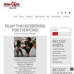 Muay Thai Kickboxing for Everyone!