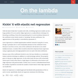 Kickin' it with elastic net regression – On the lambda