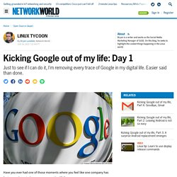 Kicking Google out of my life: Day 1